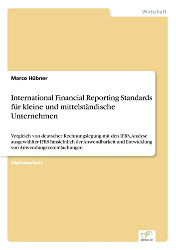 9783838693217: International Financial Reporting Standards für kleine und mittelständische Unternehmen: Vergleich von deutscher Rechnungslegung mit den IFRS, Analyse ... und Entwicklung von Anwendungsvereinfachungen