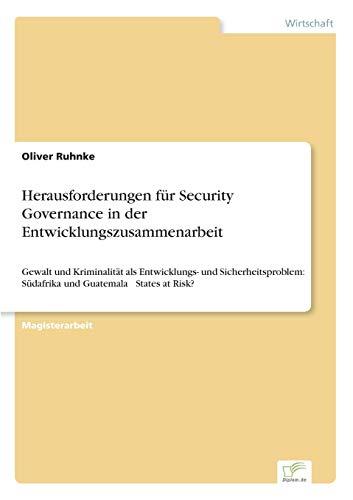 Herausforderungen Fur Security Governance in Der Entwicklungszusammenarbeit: Oliver Ruhnke