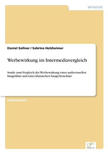9783838694856: Werbewirkung im Intermediavergleich: Studie zum Vergleich der Werbewirkung eines audiovisuellen Imagefilms und einer klassischen Imagebroschüre