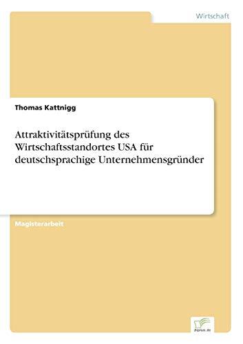 Attraktivitätsprüfung des Wirtschaftsstandortes USA für deutschsprachige ...