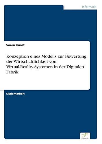 9783838695273: Konzeption eines Modells zur Bewertung der Wirtschaftlichkeit von Virtual-Reality-Systemen in der Digitalen Fabrik (German Edition)
