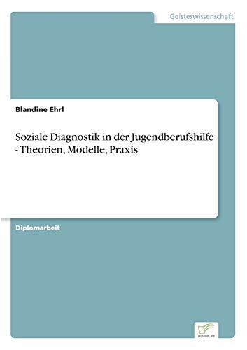 9783838696270: Soziale Diagnostik in der Jugendberufshilfe - Theorien, Modelle, Praxis (German Edition)