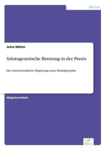 Salutogenetische Beratung in Der Praxis: Jutta Mller