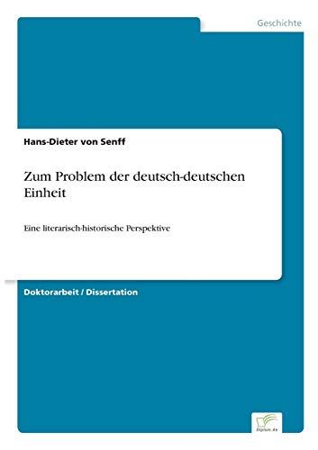 Zum Problem Der Deutsch-Deutschen Einheit: Hans-Dieter Von Senff