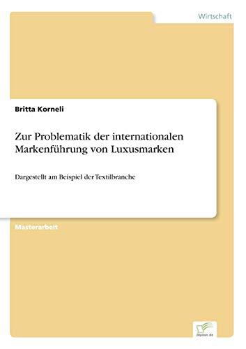 9783838698427: Zur Problematik der internationalen Markenführung von Luxusmarken