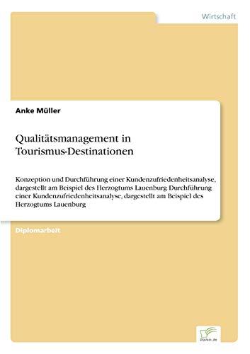 Qualitätsmanagement in Tourismus-Destinationen: Anke M�ller