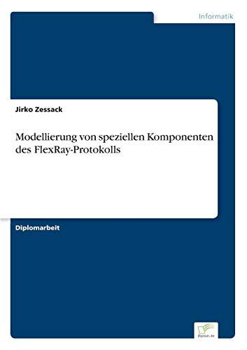 9783838699677: Modellierung von speziellen Komponenten des FlexRay-Protokolls (German Edition)