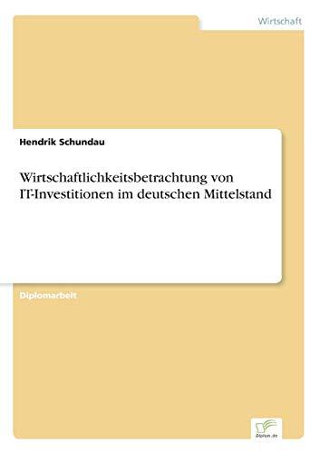 9783838699912: Wirtschaftlichkeitsbetrachtung von IT-Investitionen im deutschen Mittelstand
