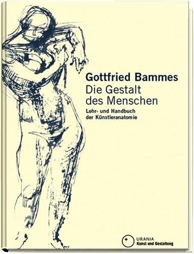 9783838830414: Die Gestalt des Menschen: Lehr- und Handbuch der Künstleranatomie