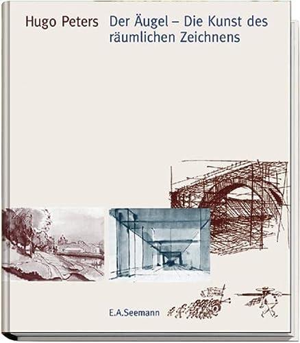 Der Äugel - Die Kunst des räumlichen: Hugo Peters (Autor)