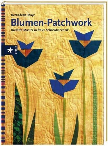 9783838830520: Blumen-Patchwork: Kreative Muster in freier Schneidetechnik