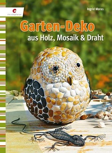 Garten-Deko aus Holz, Mosaik und Draht: Ingrid Moras