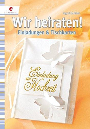 Wir heiraten! - Einladungen & Tischkarten - Ingrid Schiller