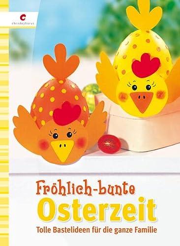 9783838832180: Fr�hlich-bunte Osterzeit: Tolle Bastelideen f�r die ganze Familie