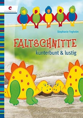 Faltschnitte kunterbunt & lustig: Stephanie Feghelm