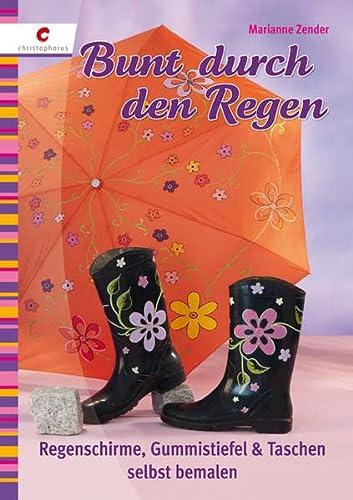 9783838833880: Bunt durch den Regen: Regenschirme, Gummistiefel & Taschen selbst bemalen