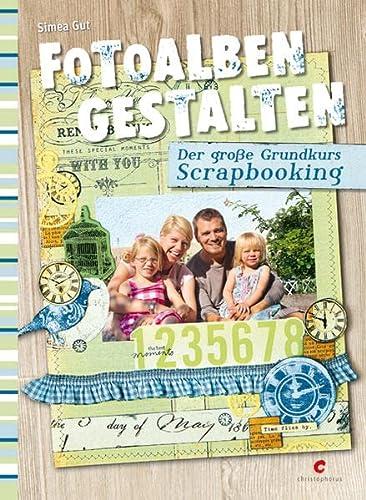 9783838834139: Fotoalben gestalten: Der gro�e Grundkurs Scrapbooking