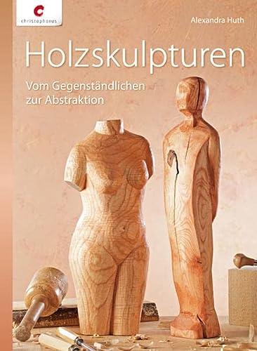 9783838834535: Holzskulpturen: Vom Gegenständlichen zur Abstraktion