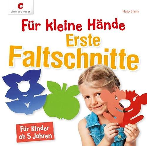 Für kleine Hände. Erste Faltschnitte: Für Kinder: Hajo Blank