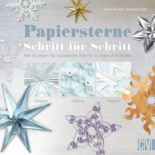 9783838835990: Papiersterne Schritt f�r Schritt: Mit 75 Ideen f�r klassische Sterne, Sonnen & Kristalle