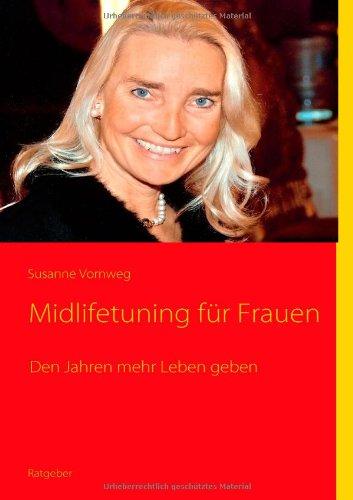 9783839100240: Midlifetuning f�r Frauen: Den Jahren mehr Leben geben