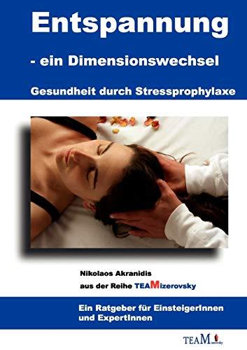 Entspannung als Dimensionswechsel (German Edition): Nikolaos Akranidis