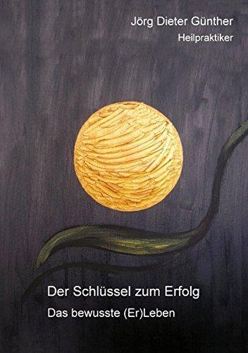 Der Schlssel Zum Erfolg: Jà rg Dieter Günther