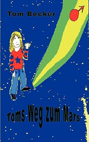 Toms Weg Zum Mars: Tom Becker