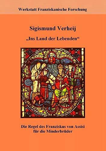 9783839103753: Ins Land der Lebenden: Die Regel des Franziskus von Assisi für die Minderbrüder - Regel und Leben. Materialien zur Franziskusregel III
