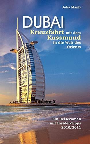 Dubai Kreuzfahrt Mit Dem Kussmund in Die Welt Des Orients: Julia Manly