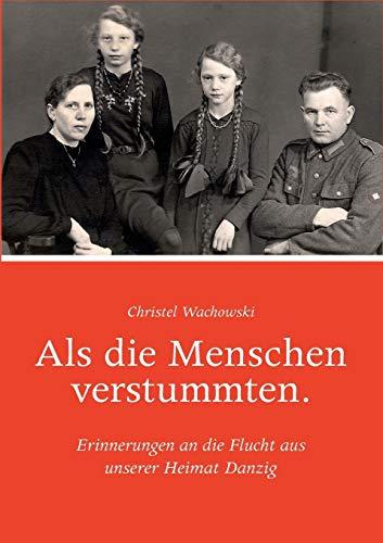 ALS Die Menschen Verstummten.: Wachowski, Christel