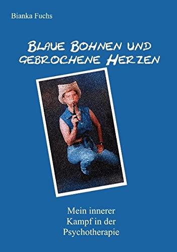 9783839108260: Blaue Bohnen und gebrochene Herzen: Mein innerer Kampf in der Psychotherapie