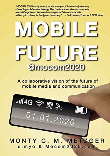 9783839109335: Mobile Future @mocom2020: A collaborative vision of the future of Mobile Media and Communication