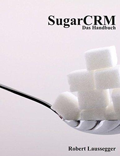 9783839109458: Sugarcrm - Das Handbuch