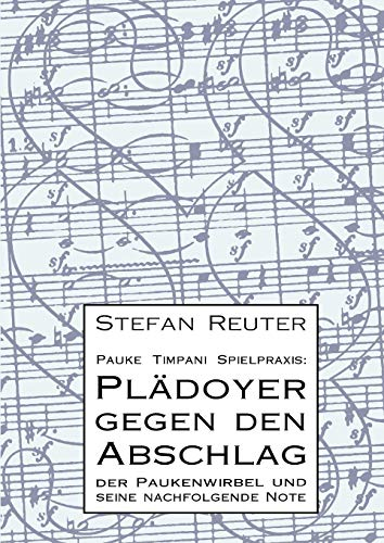 9783839110812: Pauke Timpani Spielpraxis: Plädoyer gegen den Abschlag (German Edition)