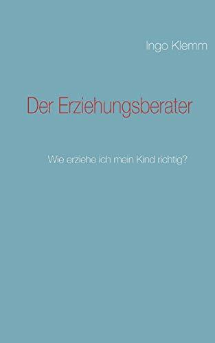 Der Erziehungsberater: Ingo Klemm