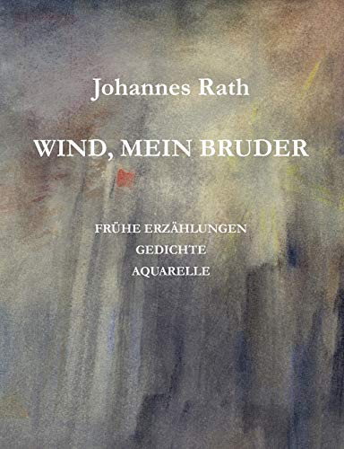 Wind, mein Bruder (German Edition): Rath, Johannes; Jordy,