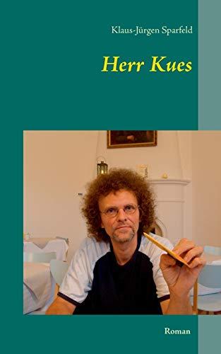 Herr Kues: Sparfeld, Klaus-J�rgen