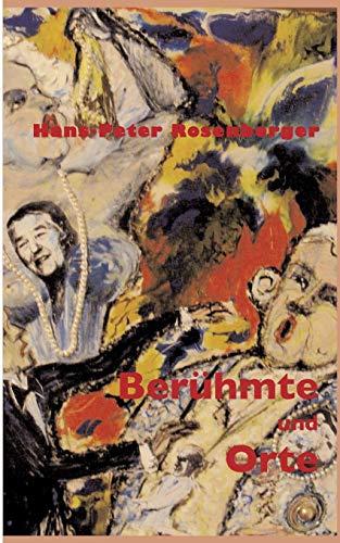 Ber Hmte Und Orte (Paperback): Hans-Peter Rosenberger