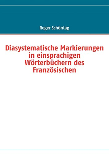 9783839112359: Diasystematische Markierungen in einsprachigen Wörterbüchern des Französischen