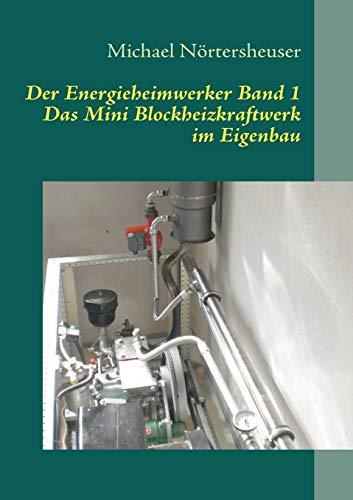 Der Energieheimwerker Band 1: Nörtersheuser, Michael