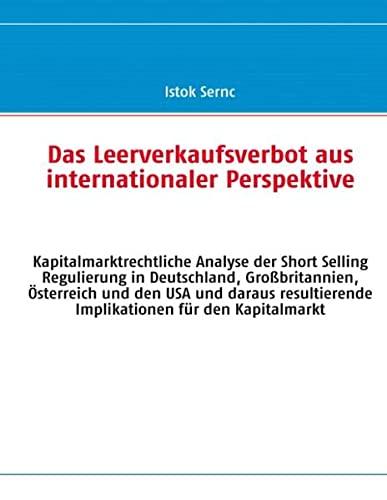 9783839112922: Das Leerverkaufsverbot aus internationaler Perspektive: Kapitalmarktrechtliche Analyse der Short Selling Regulierung in Deutschland, Großbritannien, ... Implikationen für den Kapitalmarkt