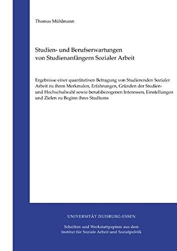 9783839115909: Studien- und Berufserwartungen von Studienanfangern Sozialer Arbeit: Ergebnisse einer quantitativen Befragung von Studierenden Sozialer Arbeit zu ... und Zielen zu Beginn ihres Studiums