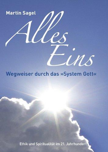 9783839116302: ALLES EINS: Wegweiser durch das »System Gott«
