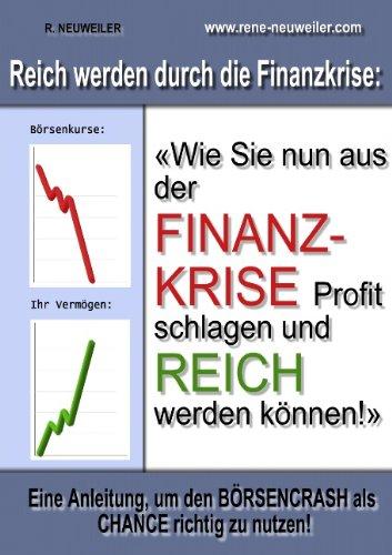 9783839117521: Reich durch die Finanzkrise - Eine Anleitung, um den BÖRSENCRASH als CHANCE richtig zu nutzen!