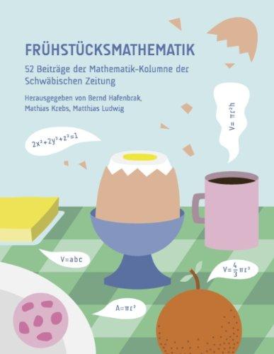 9783839117736: Frühstücksmathematik: 52 Beiträge der Mathematik-Kolumne der Schwäbischen Zeitung