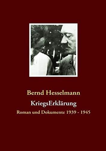 9783839118344: KriegsErklärung: Roman und Dokumente 1939 - 1945