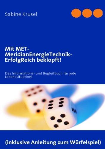 9783839118375: Mit MeridianEnergieTechnik-ErfolgReich beklopft!: Das Information- und Begelitbuch für jede Lebenssituation!