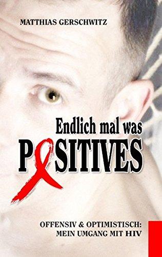 9783839118436: Endlich mal was Positives: Offensiv & optimistisch: Mein Umgang mit HIV