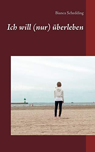9783839120514: Ich Will Nur Uberleben (German Edition)